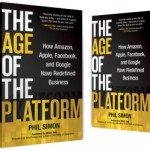 Google, Apple, Amazon and Google: How Businesses Become Platforms (Interview with @PhilSimon, author of Age of the Platform)